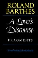 A Lover's discourse – Roland Barthes