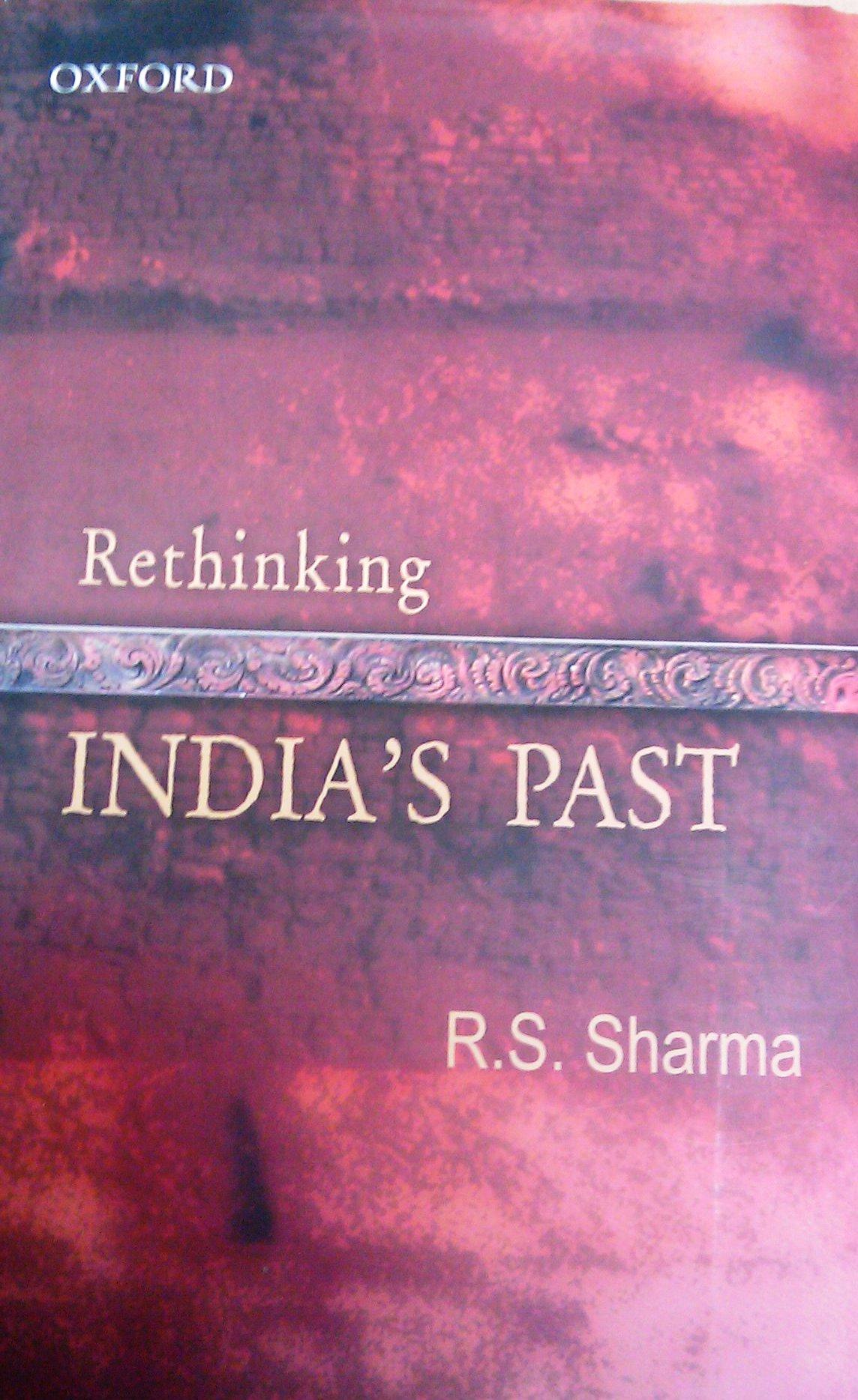 Rethinking India's Past – R.S. Sharma ; చదవదగ్గ చరిత్ర పుస్తకం