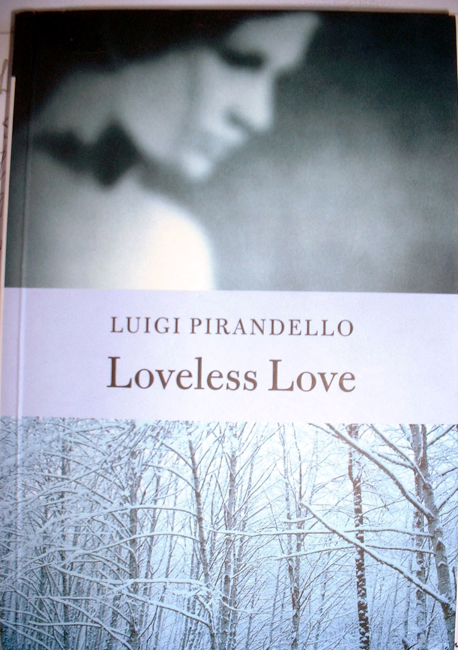 Loveless Love – Luigi Pirandello