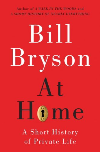 Bill Bryson's At Home: A Short History of Private Life